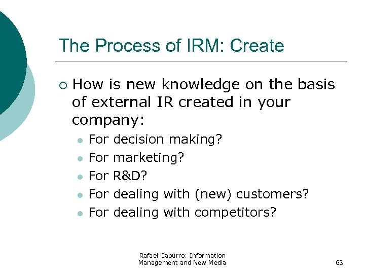 The Process of IRM: Create ¡ How is new knowledge on the basis of