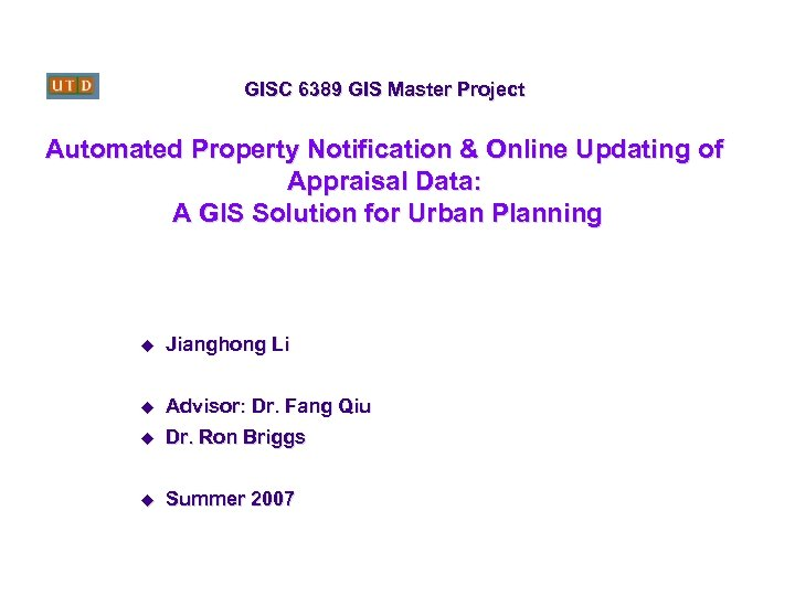 GISC 6389 GIS Master Project Automated Property Notification & Online Updating of Appraisal Data: