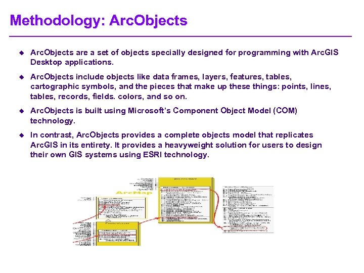 Methodology: Arc. Objects u Arc. Objects are a set of objects specially designed for