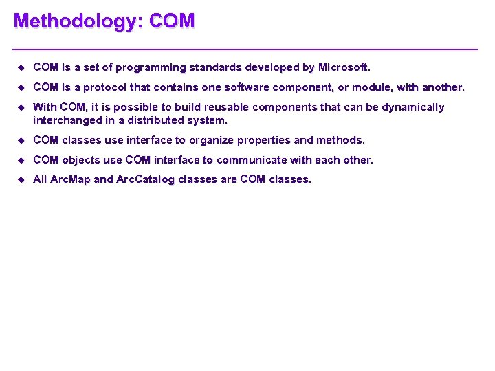 Methodology: COM u COM is a set of programming standards developed by Microsoft. u