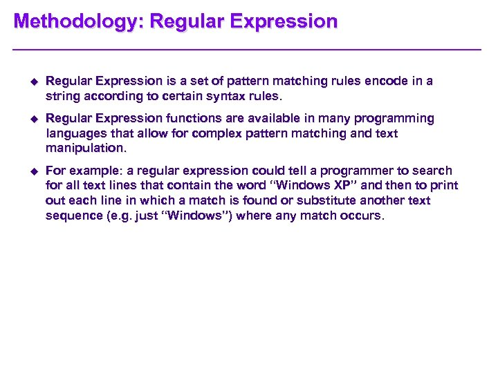 Methodology: Regular Expression u Regular Expression is a set of pattern matching rules encode