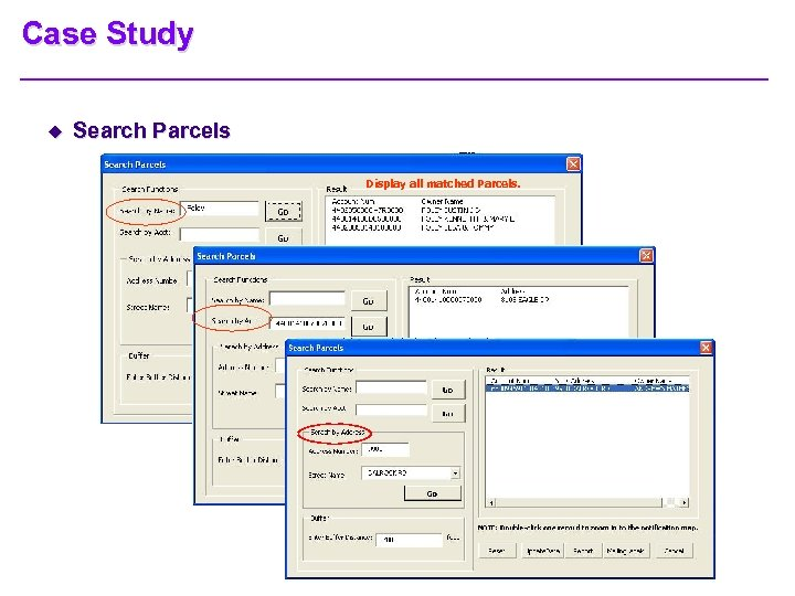 Case Study u Search Parcels Display all matched Parcels.