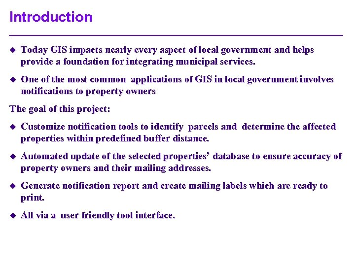 Introduction u Today GIS impacts nearly every aspect of local government and helps provide