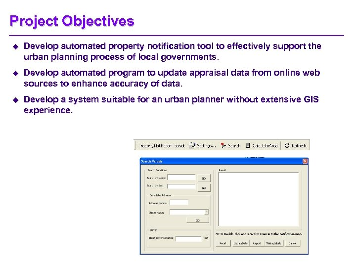 Project Objectives u Develop automated property notification tool to effectively support the urban planning