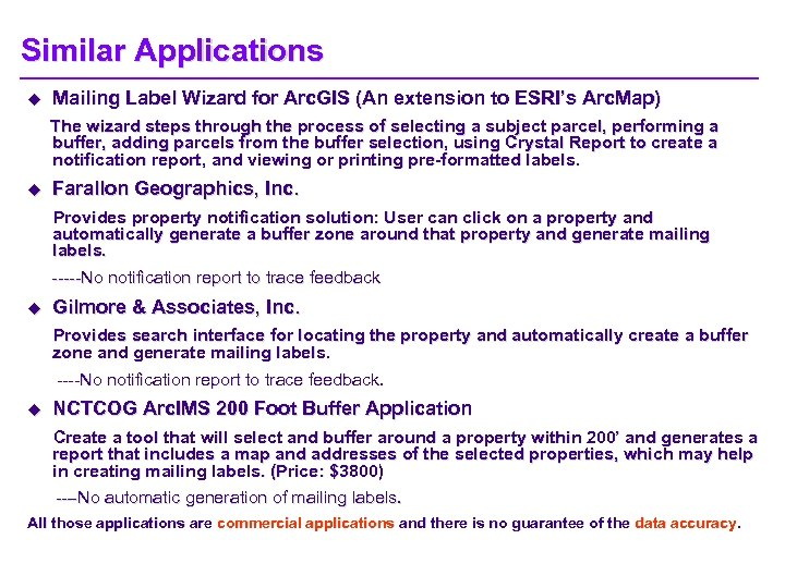 Similar Applications u Mailing Label Wizard for Arc. GIS (An extension to ESRI's Arc.