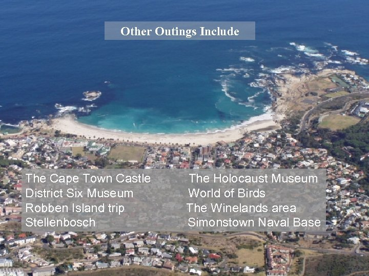 Other Outings Include The Cape Town Castle The Holocaust Museum District Six Museum World