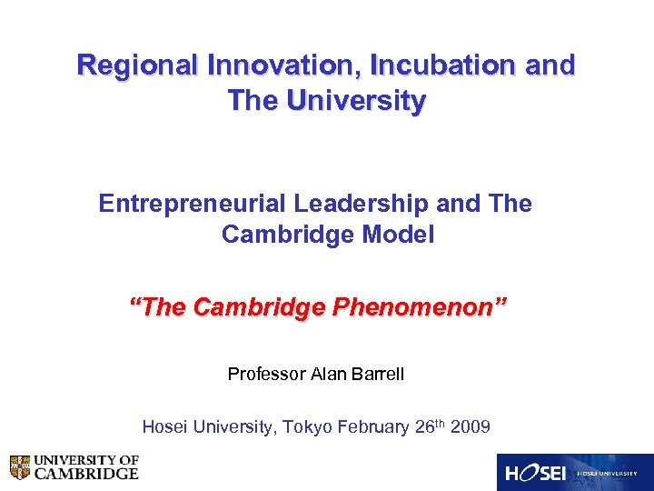 """Regional Innovation, Incubation and The University Entrepreneurial Leadership and The Cambridge Model """"The Cambridge"""