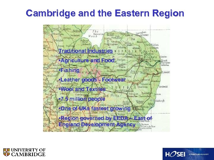 Cambridge and the Eastern Region Traditional Industries • Agriculture and Food • Fishing •