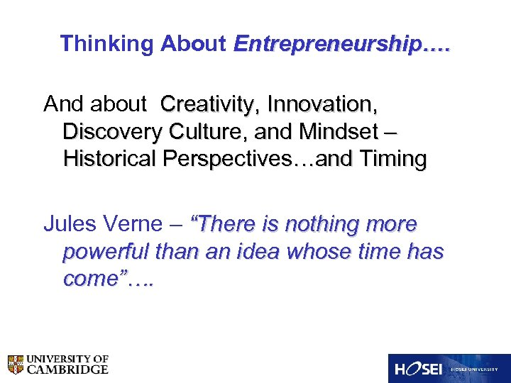 Thinking About Entrepreneurship…. And about Creativity, Innovation, Discovery Culture, and Mindset – Historical Perspectives…and