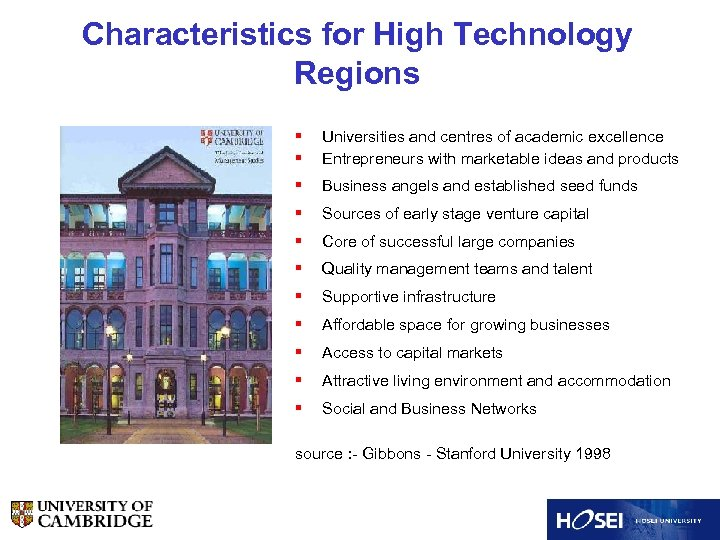 Characteristics for High Technology Regions § § Universities and centres of academic excellence Entrepreneurs