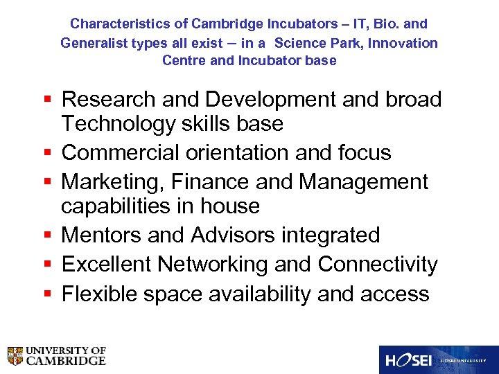Characteristics of Cambridge Incubators – IT, Bio. and Generalist types all exist – in