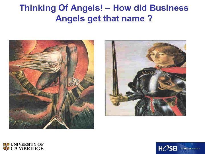 Thinking Of Angels! – How did Business Angels get that name ?