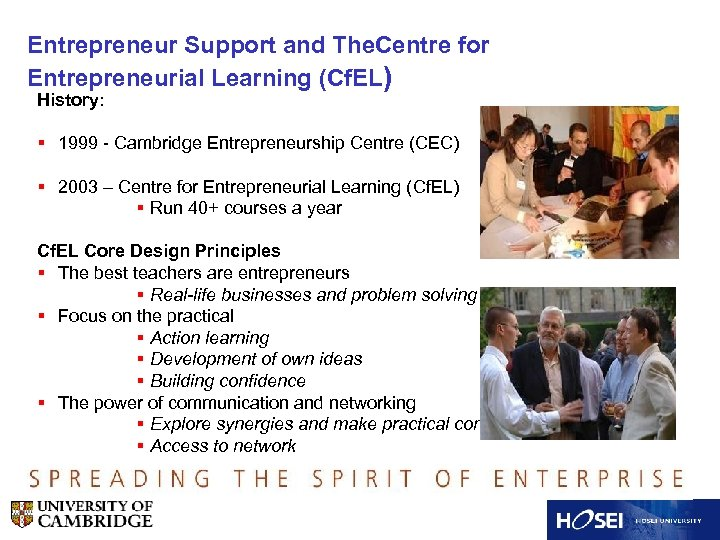 Entrepreneur Support and The. Centre for Entrepreneurial Learning (Cf. EL) History: § 1999 -