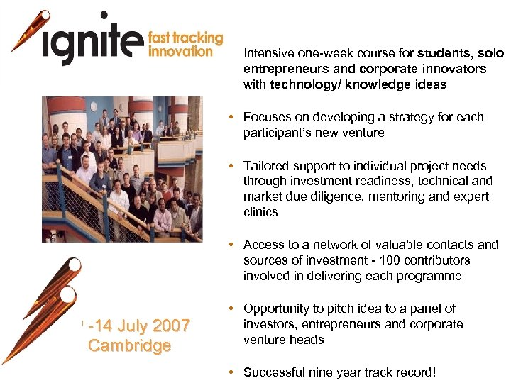 • Intensive one-week course for students, solo entrepreneurs and corporate innovators with technology/