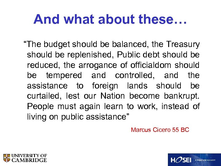 """And what about these… """"The budget should be balanced, the Treasury should be replenished,"""
