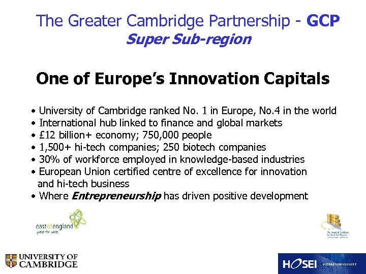 The Greater Cambridge Partnership - GCP Super Sub-region One of Europe's Innovation Capitals •