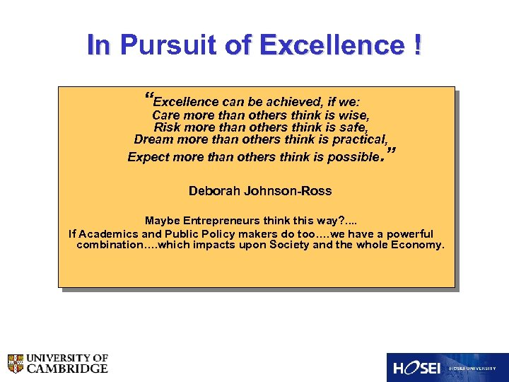 """In Pursuit of Excellence ! """"Excellence can be achieved, if we: Care more than"""