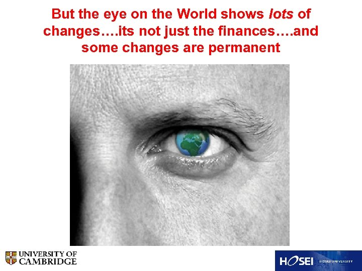 But the eye on the World shows lots of changes…. its not just the