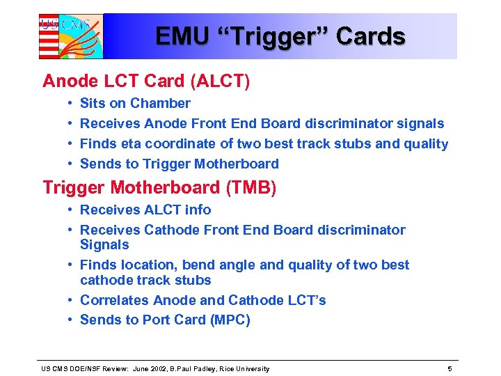 """EMU """"Trigger"""" Cards Anode LCT Card (ALCT) • • Sits on Chamber Receives Anode"""