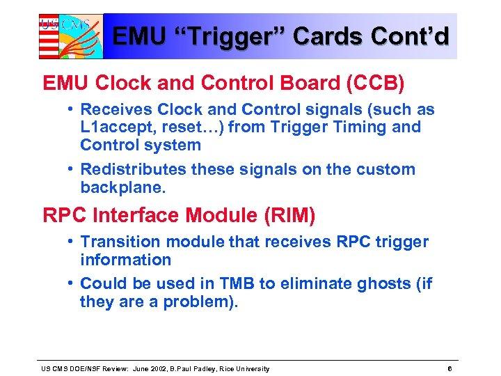 "EMU ""Trigger"" Cards Cont'd EMU Clock and Control Board (CCB) • Receives Clock and"