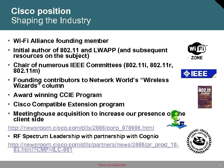 Cisco position Shaping the Industry • Wi-Fi Alliance founding member • Initial author of