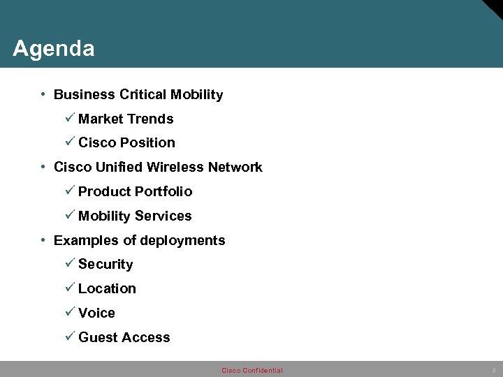 Agenda • Business Critical Mobility ü Market Trends ü Cisco Position • Cisco Unified