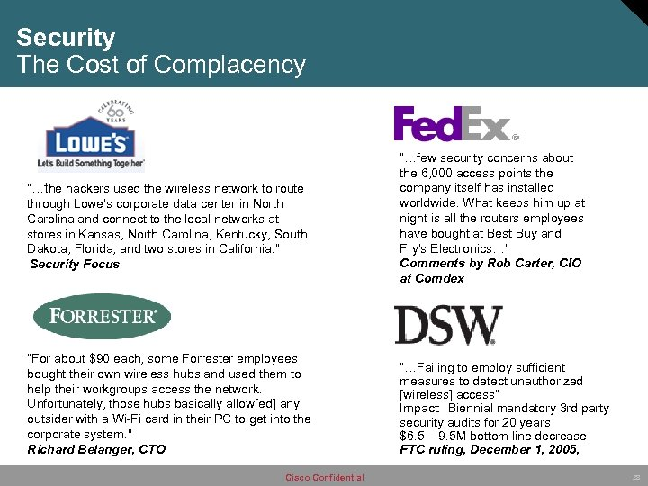 """Security The Cost of Complacency Fines """"…the hackers used the wireless network to route"""