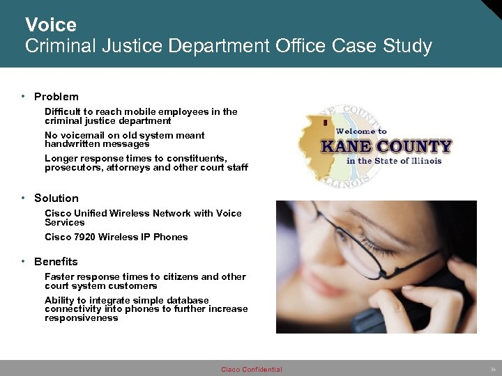 Voice Criminal Justice Department Office Case Study • Problem Difficult to reach mobile employees