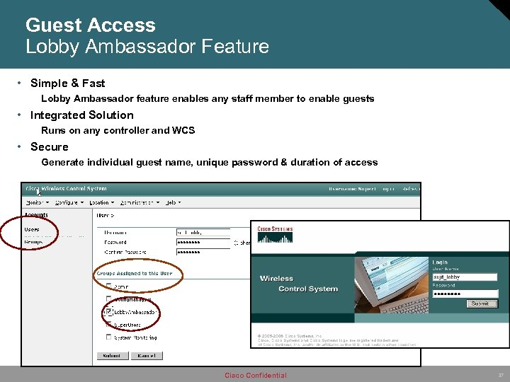 Guest Access Lobby Ambassador Feature • Simple & Fast Lobby Ambassador feature enables any