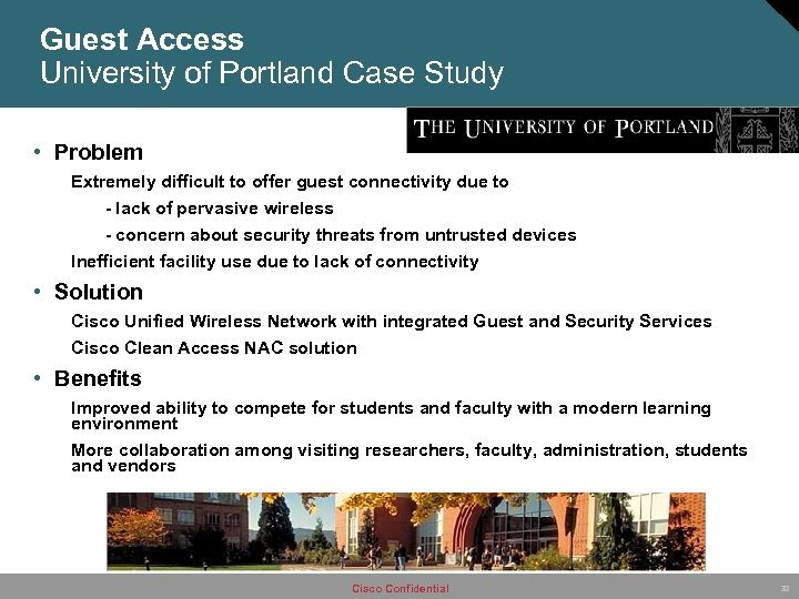 Guest Access University of Portland Case Study • Problem Extremely difficult to offer guest