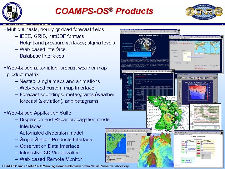 COAMPS-OS® Products The US Navy and Marine Corps Corporate Laboratory • Multiple nests, hourly