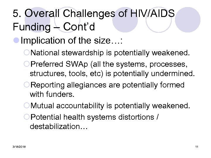 5. Overall Challenges of HIV/AIDS Funding – Cont'd l Implication of the size…: ¡National