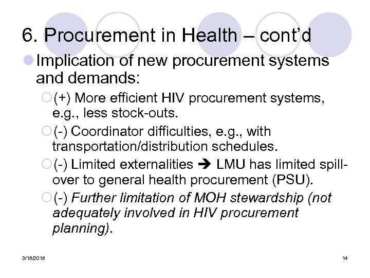 6. Procurement in Health – cont'd l Implication of new procurement systems and demands: