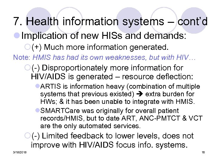 7. Health information systems – cont'd l Implication of new HISs and demands: ¡(+)