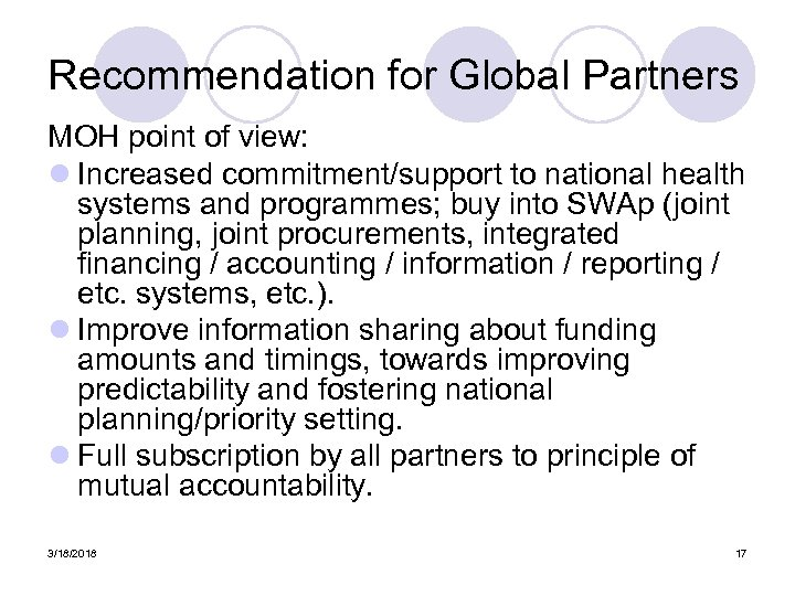 Recommendation for Global Partners MOH point of view: l Increased commitment/support to national health