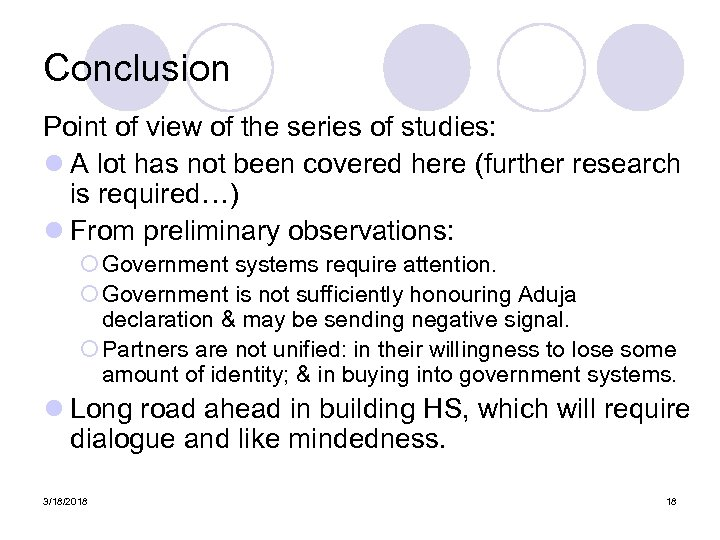 Conclusion Point of view of the series of studies: l A lot has not