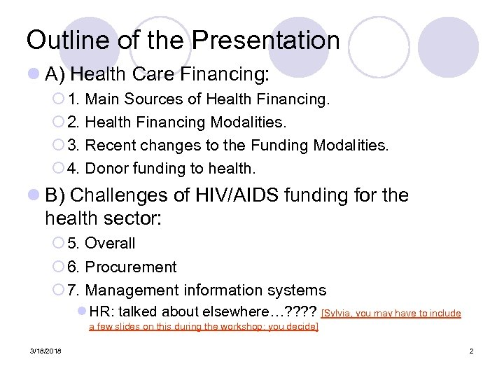 Outline of the Presentation l A) Health Care Financing: ¡ 1. Main Sources of