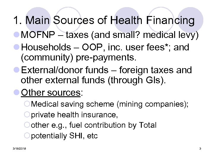 1. Main Sources of Health Financing l MOFNP – taxes (and small? medical levy)