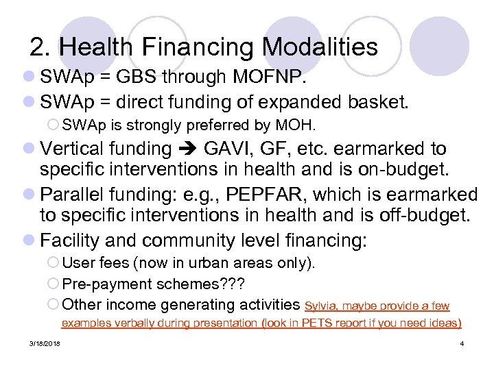2. Health Financing Modalities l SWAp = GBS through MOFNP. l SWAp = direct
