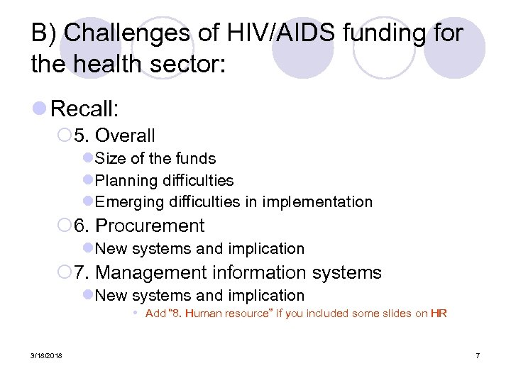 B) Challenges of HIV/AIDS funding for the health sector: l Recall: ¡ 5. Overall