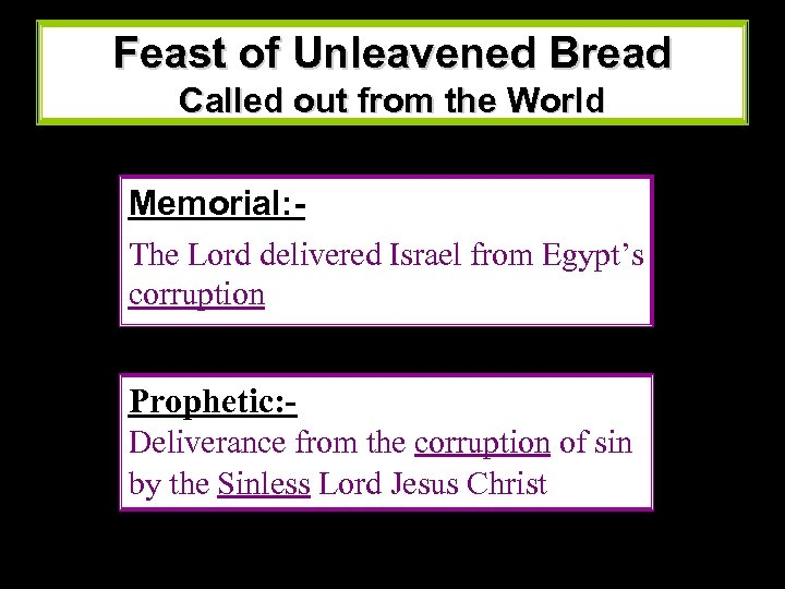 Feast of Unleavened Bread Called out from the World Memorial: The Lord delivered Israel