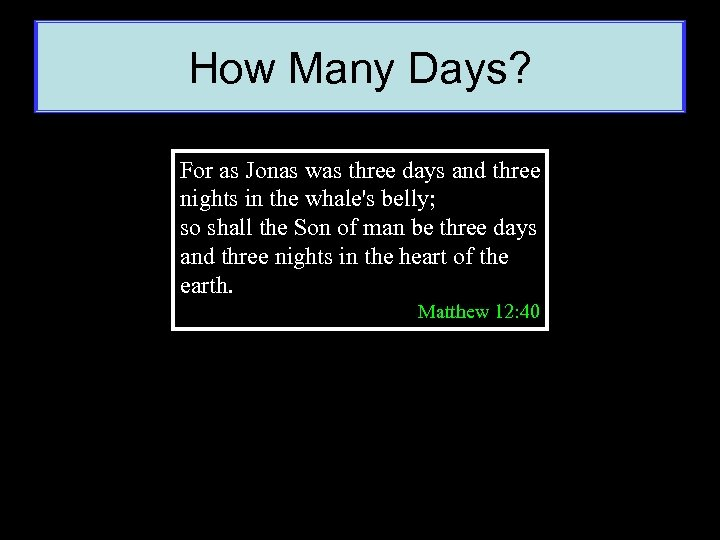 How Many Days? For as Jonas was three days and three nights in the