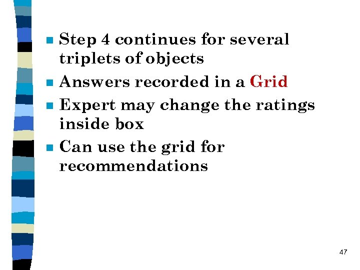 n n Step 4 continues for several triplets of objects Answers recorded in a