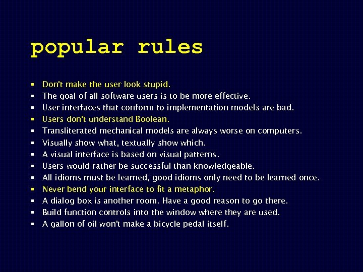popular rules § § § § Don't make the user look stupid. The goal