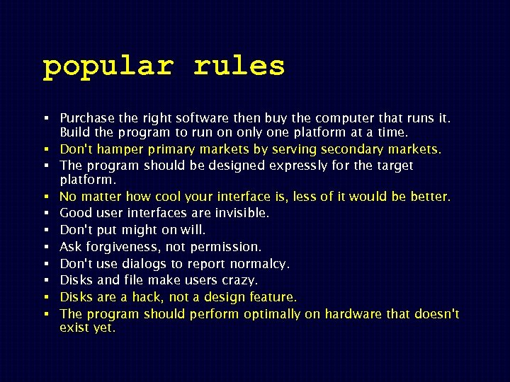 popular rules § Purchase the right software then buy the computer that runs it.