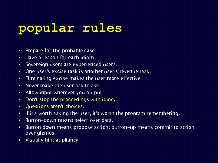 popular rules Prepare for the probable case. Have a reason for each idiom. Sovereign