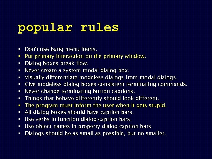 popular rules § § § § Don't use bang menu items. Put primary interaction
