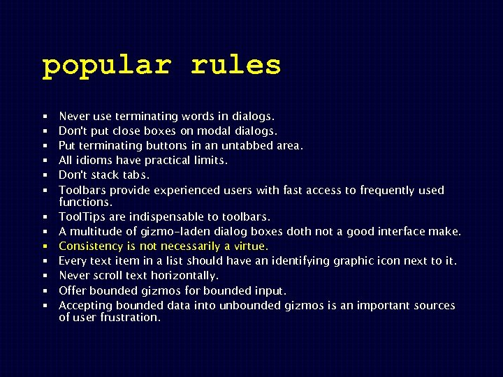 popular rules § § § § Never use terminating words in dialogs. Don't put
