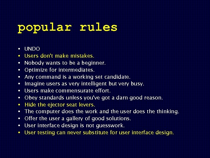 popular rules § § § § UNDO Users don't make mistakes. Nobody wants to