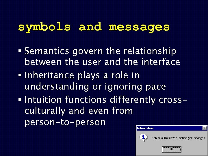 symbols and messages § Semantics govern the relationship between the user and the interface
